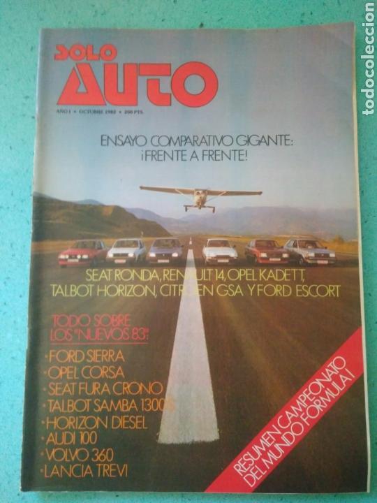 REVISTA SOLO AUTO AÑO I.OCTUBRE 1982.SEAT RONDA.RENAULT 14.KADETT.TALBOT.CITROEN Y FORD ESCORD (Coches y Motocicletas Antiguas y Clásicas - Revistas de Coches)