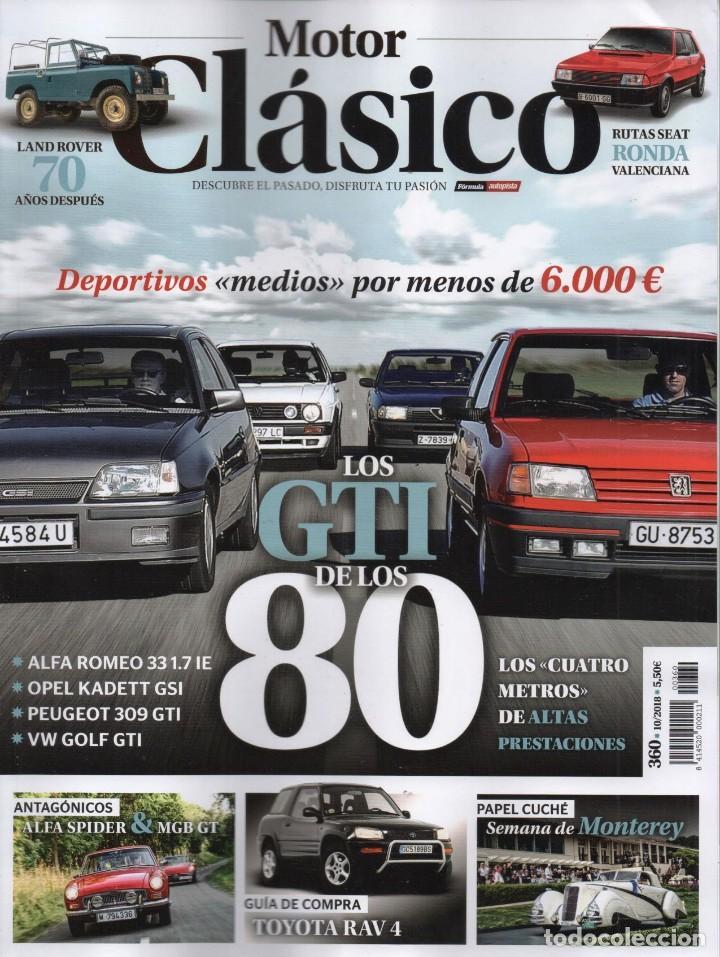 MOTOR CLASICO N. 360 OCTUBRE 2018 - EN PORTADA: LOS GTI DE LOS 80 (NUEVA) (Coches y Motocicletas Antiguas y Clásicas - Revistas de Coches)