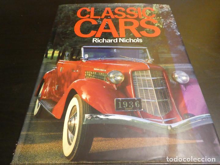 CLASSIC CARS - RICHARD NICHOLS - LIBRO DE COCHES CLÁSICOS. 96 PÁGINAS. (Coches y Motocicletas Antiguas y Clásicas - Revistas de Coches)