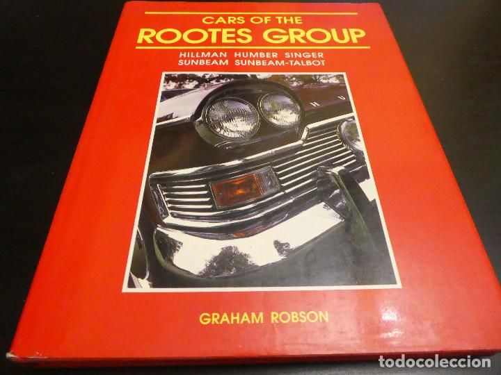 CARS OF THE ROOTES GROUP - HILLMAN HUMBER SINGER SUNBEAM TALBOT - GRAHAM ROBSON - LIBRO DE COCHES (Coches y Motocicletas Antiguas y Clásicas - Revistas de Coches)