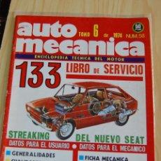 Coches: AUTOMECANICA Nº 58 - JUNIO 1974 - REVISTA AUTO MECANICA - SEAT 133. Lote 143433374