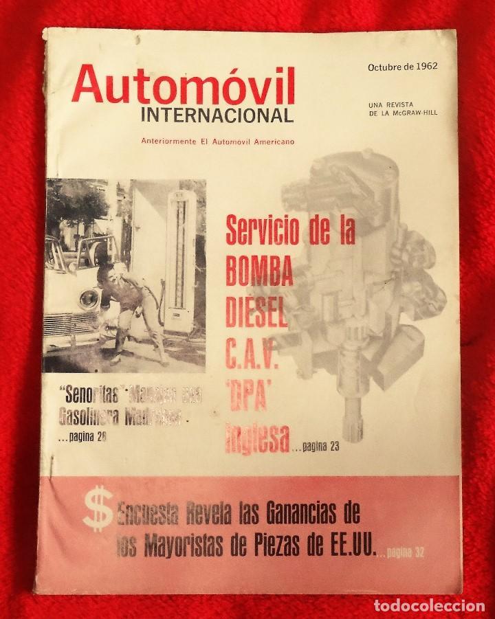 AUTOMOVIL INTERNACIONAL OCTUBRE 1962 BOMBA DIESEL C.A.V. DPA INGLESA (Coches y Motocicletas Antiguas y Clásicas - Revistas de Coches)