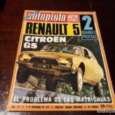 Coches: REVISTA AUTOPISTA Nº 717 - AÑO 1972 - CITROEN GS 1220. Lote 151896434