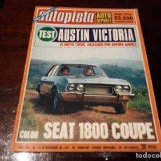 Coches: REVISTA AUTOPISTA Nº 723 AÑO 1972 AUSTIN VICTORIA SEAT 124 SPORT 1800 - ALPINE RENAULT . Lote 151899286