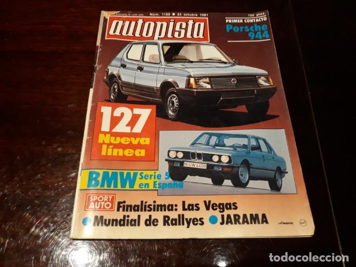 REVISTA AUTOPISTA Nº 1168 AÑO 1981. PORSCHE 944.SEAT 127 NUEVA LINEA (Coches y Motocicletas Antiguas y Clásicas - Revistas de Coches)