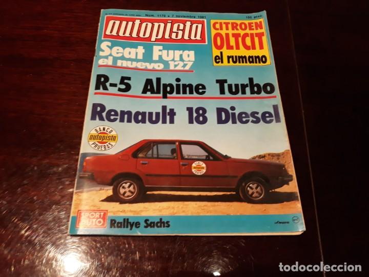 REVISTA AUTOPISTA Nº 1170 AÑO 1981. RENAULT 18 GTD. RENAULT ALPINE TURBO. SEAT FURA 127 (Coches y Motocicletas Antiguas y Clásicas - Revistas de Coches)