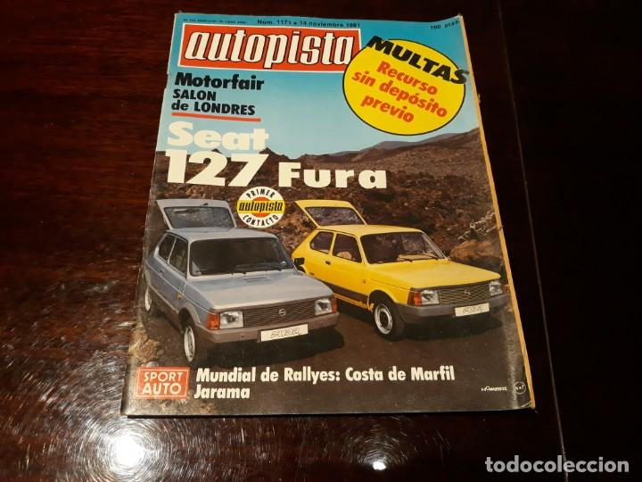 REVISTA AUTOPISTA Nº 1171 AÑO 1981. SEAT 127 FURA. (Coches y Motocicletas Antiguas y Clásicas - Revistas de Coches)
