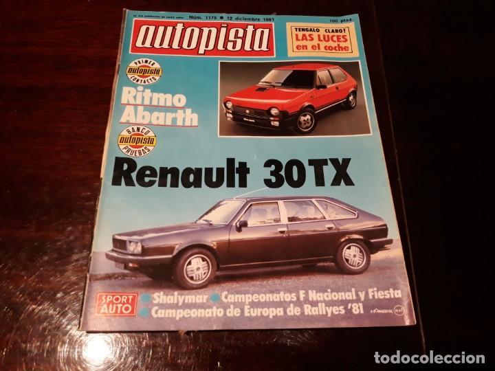 REVISTA AUTOPISTA Nº 1175 AÑO 1981. RENAULT 30 TX. FIAT ABARTH RITMO 125 TC. (Coches y Motocicletas Antiguas y Clásicas - Revistas de Coches)