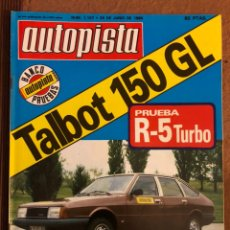 Coches: AUTOPISTA N° 1107 (JUNIO 1980). TALBOT 150 GL, PRUEBA RENAULT 5 TURBO,RALLYES ÓRENSE Y ANTIBES,.... Lote 157137896
