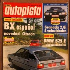 Coches: AUTOPISTA N° 1239 (ABRIL 1983). FORD GRANADA 2.8I, CITROËN BX ESPAÑOL, BMW 525 E, RALLYE SAFARI,.... Lote 157304421