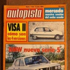 Coches: AUTOPISTA N° 1155 (JULIO 1981). CITROËN VISA II, BMW NUEVA SERIE 5, RALLYE ÓRENSE,.... Lote 157569956
