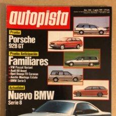 Coches: AUTOPISTA N° 1568 (AGOSTO 1989). PORSCHE 928 GT, BMW SERIE 8, PRUEBAS FAMILIARES (PASSAT, AUDI 80,... Lote 158338298