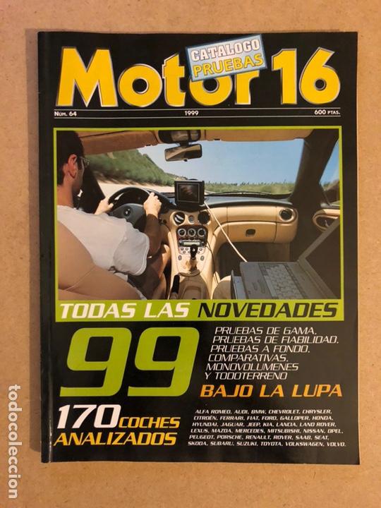 MOTOR 16 N° 64 (1999). CATÁLOGO PRUEBAS. 170 MOTORES ANALIZADOS (Coches y Motocicletas Antiguas y Clásicas - Revistas de Coches)