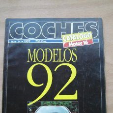 Coches: COCHES - CATALOGO MOTOR 16 Nº 34 - 1992 - MODELOS 92. Lote 159674802