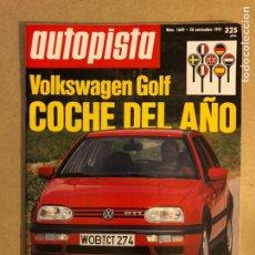 Coches: AUTOPISTA N° 1689 (1991). VOLKSWAGEN GOLF COCHE DEL AÑO, PRUEBA: VW GOLF VR6 Y OPEL ASTRA 1.6 TD,.... Lote 159710357