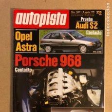 Coches: AUTOPISTA N° 1673 (1991). OPEL ASTRA, PORSCHE 968, AUSI S2,.... Lote 159711040
