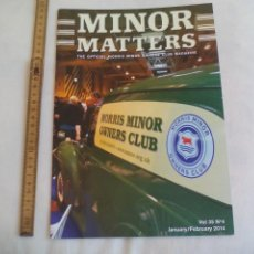 Coches: MINOR MATTERS THE OFFICIAL MORRIS MINOR OWNERS CLUB MAGAZINE VOL 35 Nº 4. 2014 REVISTA DE COCHES. Lote 159976418