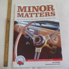Coches: MINOR MATTERS THE OFFICIAL MORRIS MINOR OWNERS CLUB MAGAZINE VOL 39 Nº 5. 2018 REVISTA DE COCHES. Lote 159976538