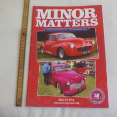 Coches: MINOR MATTERS THE OFFICIAL MORRIS MINOR OWNERS CLUB MAGAZINE VOL 37 Nº 8. 2016 REVISTA DE COCHES. Lote 159976914