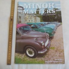 Coches: MINOR MATTERS THE OFFICIAL MORRIS MINOR OWNERS CLUB MAGAZINE VOL 36 Nº 2. 2014 REVISTA DE COCHES. Lote 159977166