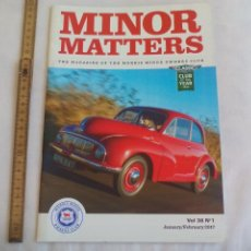 Coches: MINOR MATTERS THE OFFICIAL MORRIS MINOR OWNERS CLUB MAGAZINE VOL 38 Nº 1. 2017 REVISTA DE COCHES. Lote 159977222