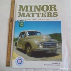 Coches: MINOR MATTERS THE OFFICIAL MORRIS MINOR OWNERS CLUB MAGAZINE VOL 38 Nº 6. 2017 REVISTA DE COCHES. Lote 159977410