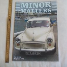 Coches: MINOR MATTERS THE OFFICIAL MORRIS MINOR OWNERS CLUB MAGAZINE VOL 33 Nº 6. 2012 REVISTA DE COCHES. Lote 159977470