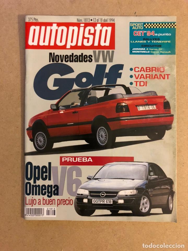 AUTOPISTA N° 1813 (2015). VW GOLF (CABRIO, VARIANT, TDI), OPEL OMEGA V6, (Coches y Motocicletas Antiguas y Clásicas - Revistas de Coches)