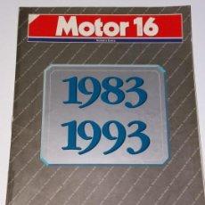 Coches: REVISTA ANIVERSARIO MOTOR 16 1983-1993. Lote 161197070