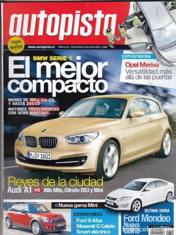 REVISTA AUTOPISTA Nº 2659 AÑO 2010. PRUEBA: FORD S-MAX 2.0 TDCI. OPEL MERIVA 1.4T. (Coches y Motocicletas Antiguas y Clásicas - Revistas de Coches)
