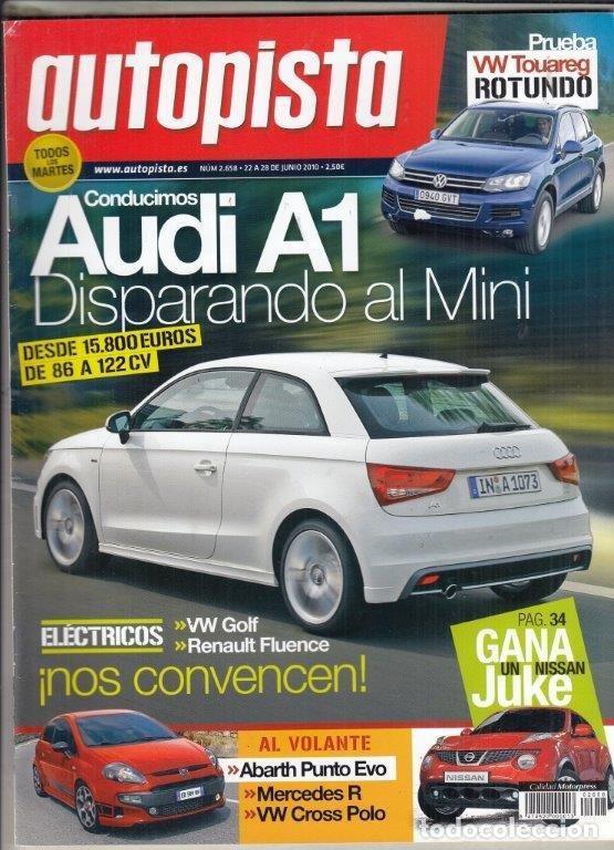 REVISTA AUTOPISTA Nº 2658 AÑO 2010. P: VW TOUAREG 3.0 V6 TDI BLUEMOTION.C: FIAT SEDICI 2.0 MULTIJET. (Coches y Motocicletas Antiguas y Clásicas - Revistas de Coches)