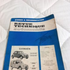 Coches: REVUE TECHNIQUE CITROEN 2 CV 4 - 2 CV 6 -250 -400. Lote 168971836
