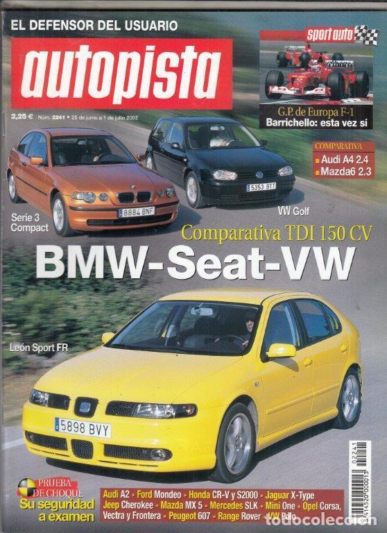 REVISTA AUTOPISTA Nº 2241 AÑO 2002. COMP: SEAT LEON SPORT FR 1.9 TDI, VW GOLF 1.9 TDI GTI Y (Coches y Motocicletas Antiguas y Clásicas - Revistas de Coches)