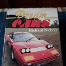 Coches: -DREAM CARS - RICHARD NICHOLS - WHSMITH - EXCLUSIVE BOOKS - ( EN INGLES ) - 192 PAGINAS. Lote 173773390