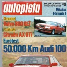 Coches: AUTOPISTA NUM. 1666 DE JUNIO 1991. VOLVO 850 GLT, CITROEN AX GTI, EUROTEST AUDI 100. VER SUMARIO.. Lote 174967974