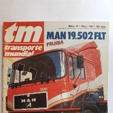 Coches: REVISTA TM - Nº 47 -TRANSPORTE MUNDIAL - CAMIÓN -MAYO 1991-ESPECIAL SALON DE BARCELONA. Lote 175264139