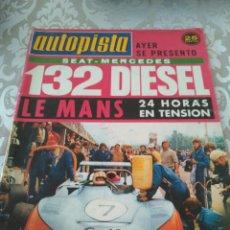 Coches: REVISTA AUTOPISTA NUM. 802 JUNIO 1974 SEAT 132 LE MANS. Lote 175993234