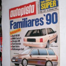 Coches: REVISTA AUTOPISTA Nº1640 20 DICIEMBRE 1990,BMW SERIE3 Y 5,AUDI 80/90,CITROEN XM,OPEL ASTRA,FORD S . Lote 176575235