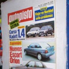 Coches: REVISTA AUTOPISTA Nº1588 21 DICIEMBRE 1989,,CORSA-KADETT 1,4,FORD ESCORT-ORION,FAVORITOS DAKAR. Lote 176756155