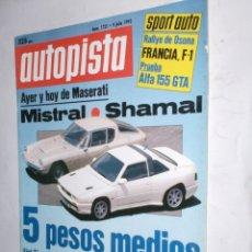 Coches: REVISTA AUTOPISTA Nº1721 9 JULIO 1992,RALLY OSONA,FRANCIA F-1,MASERATI MISTRAL-SHAMAL,ALFA 155 GTA. Lote 177181778