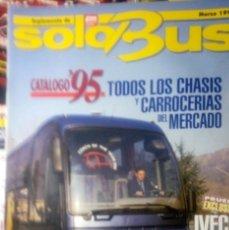Carros: SUPLEMENTO SOLO BUS MARZO 1995 AUTOBUSES TODOS LOS CHASIS CARROCERIAS REVISTA. Lote 177395533