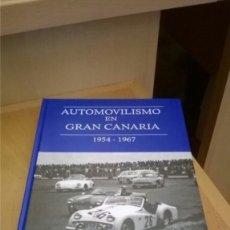 Coches: LIBRO HISTORIA DEL AUTOMOVILISMO EN CANARIAS AÑOS1954 A 1967 AUTOR JOSE A. MONZON,1200 FOTOS 628 PAG. Lote 177882123