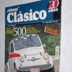 Coches: REVISTA MOTOR CLASICO Nº229 FEBRERO 2007 FIAT 500 VARIOS,LANCIA AURELIA B20,FORD B,RENAULT 4/4 . Lote 178863626