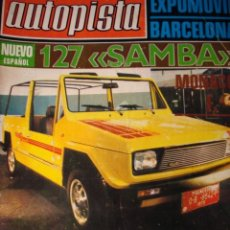 Carros: REVISTA AUTOPISTA 1003 SEAT 127 SAMBA - EXPOMOVIL BARCELONA - PRUEBA ALFA ROMEO ALFASUD. Lote 181946326