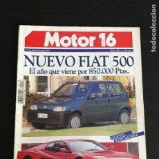 Coches: MOTOR 16 Nº 426 - FIAT CINQUECENTO FERRARI 512 TR TESTAROSSA MAZDA MX3 LANCIA DEDRA TOYOTA 4 RUNNER. Lote 191325056