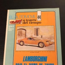 Carros: LAMBORGHINI MIURA COUNTACH MARZAL ESPADA JARAMA - EL AUTOMOVIL A TRAVES DEL TIEMPO - FASCICULO Nº 44. Lote 193656620