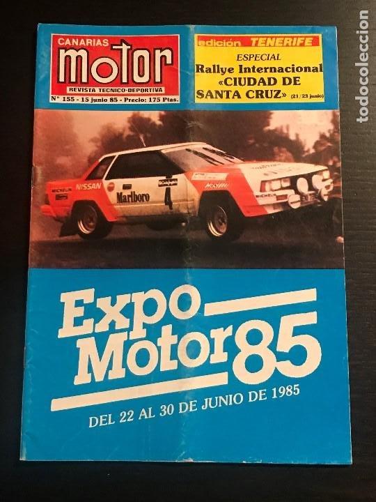 CANARIAS MOTOR Nº 155 - EXPOMOTOR 85 RALLY SANTA CRUZ CIUDAD TELDE RALLYESPRINT ATOGO (Coches y Motocicletas Antiguas y Clásicas - Revistas de Coches)