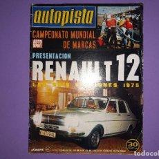 Coches: AUTOPISTA Nº 836 AÑO 1975 PRESENTACION RENAULT12 PRESENTADOS MOTORES MARINOS MERCEDES BENZ . Lote 194357456