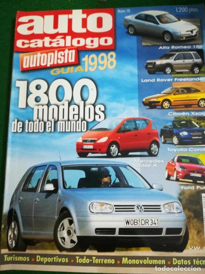 GUIA 1998 AUTO CATÁLOGO , AUTOPISTA , 1800 MODELOS DE TODO EL MUNDO , Nº18 (Coches y Motocicletas Antiguas y Clásicas - Revistas de Coches)