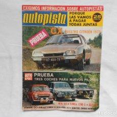 Carros: REVISTA AUTOPISTA Nº 813 - AÑO 1974 - PRUEBA CITYROEN CX 2000 Y 2200. Lote 195177690